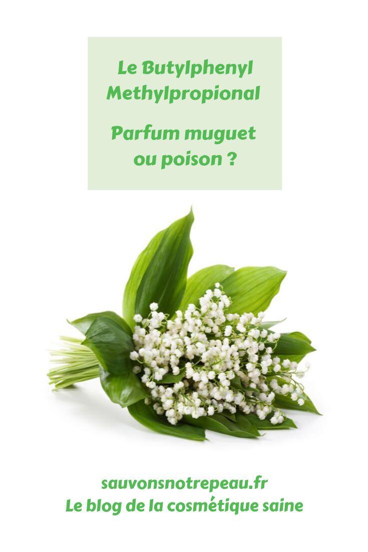Le Butylphenyl methylpropional, parfum muguet ou poison