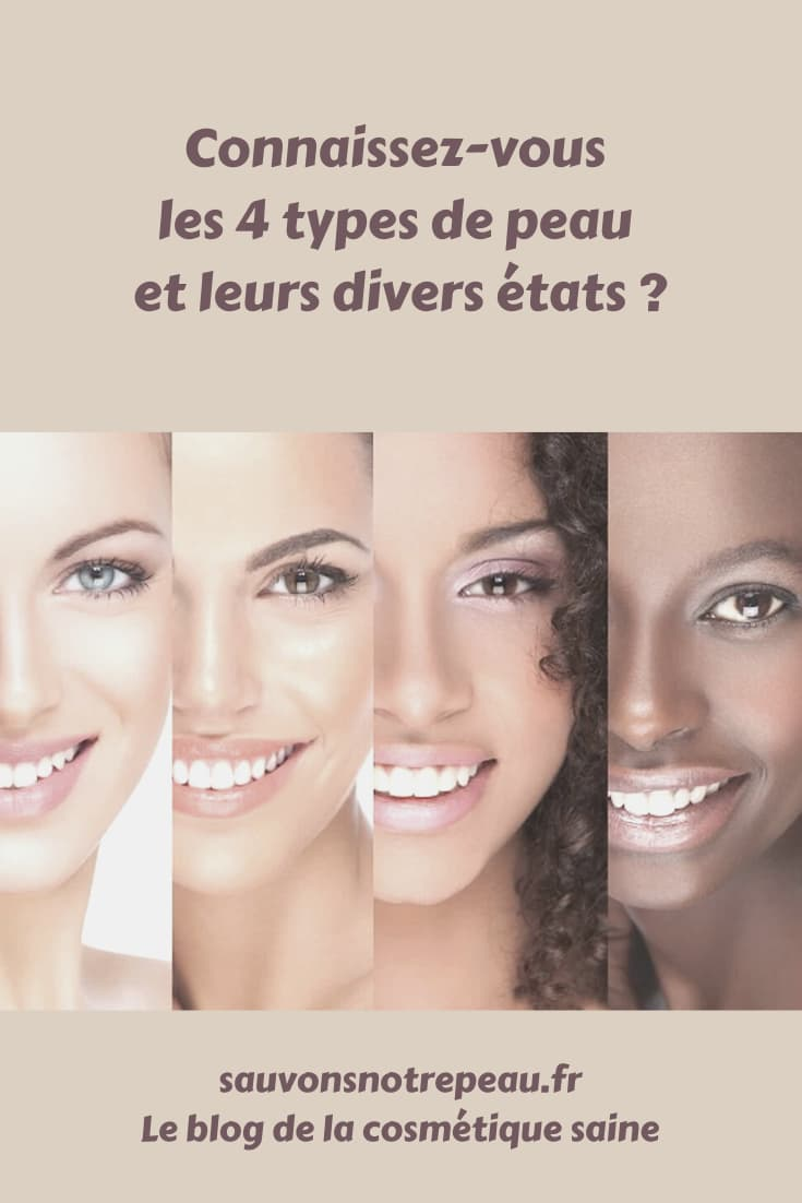Connaissez-vous les 4 types de peau et leurs divers états ?