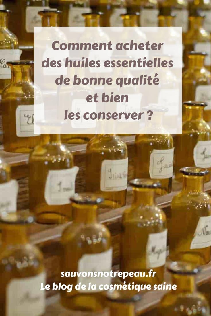 Comment acheter des huiles essentielles de bonne qualité et bien les conserver ?