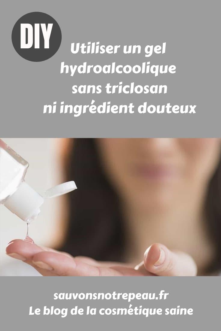 Utiliser un gel hydroalcoolique ou antibactérien sans triclosan ni ingrédient douteux