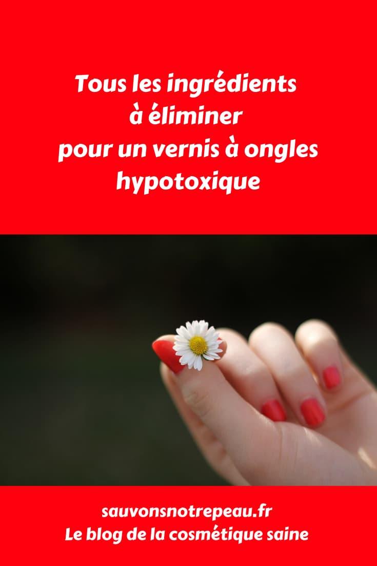 Tous les ingrédients à éliminer pour un vernis à ongles hypotoxique