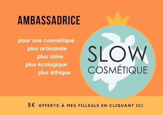 Ambassadrice de la Slow Cosmétique