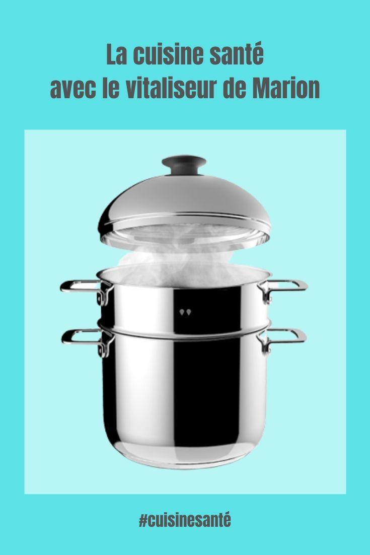 La cuisine santé avec le vitaliseur de Marion