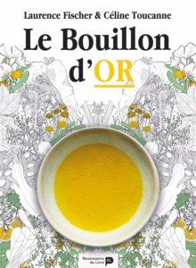 Le bouillon d'OR de Laurence Fisher et Céline Toucanne