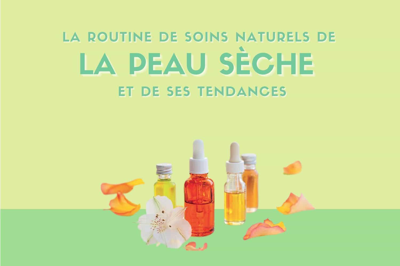 La routine de soins naturels et bio de la peau sèche